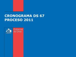CRONOGRAMA DS 67 PROCESO 2011