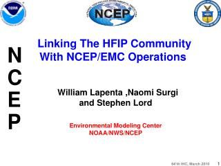 William Lapenta ,Naomi Surgi and Stephen Lord Environmental Modeling Center NOAA/NWS/NCEP