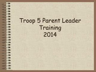 Troop 5 Parent Leader Training 2014