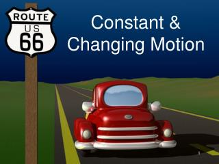 Constant & Changing Motion