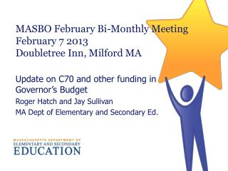 MASBO February Bi-Monthly Meeting February 7 2013 Doubletree Inn, Milford MA