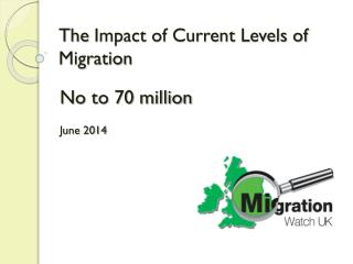 The  Impact of Current Levels of Migration