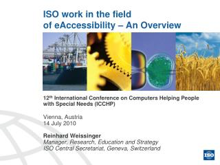 ISO work in the field   of eAccessibility – An Overview