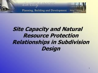 Site Capacity and Natural Resource Protection Relationships in Subdivision  Design
