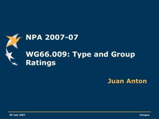 NPA 2007-07 WG66.009: Type and Group Ratings