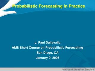 Probabilistic Forecasting in Practice