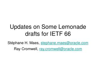 Updates on Some Lemonade drafts for IETF 66