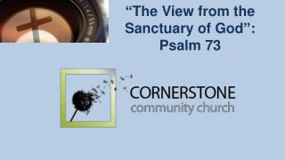 """The View from the Sanctuary of God"": Psalm 73"