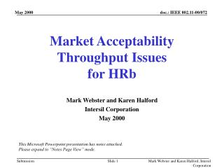 Market Acceptability Throughput Issues for HRb