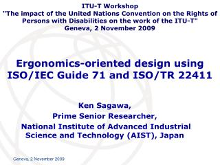 Ergon o mics-oriented design using ISO/IEC Guide 71 and ISO/TR 22411