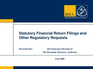 Statutory Financial Return Filings and Other Regulatory Requests
