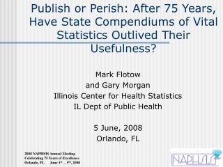 Mark Flotow and Gary Morgan Illinois Center for Health Statistics IL Dept of Public Health