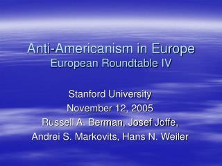 Anti-Americanism in Europe European Roundtable IV
