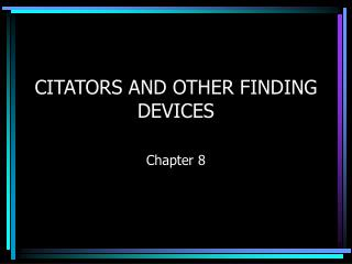 CITATORS AND OTHER FINDING DEVICES