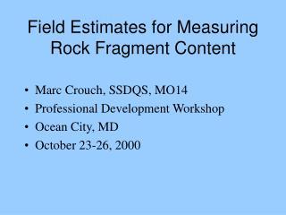 Field Estimates for Measuring Rock Fragment Content