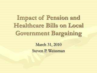 Impact of Pension and Healthcare Bills on Local Government Bargaining