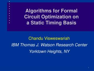 Algorithms for Formal Circuit Optimization on a Static Timing Basis