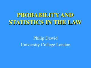 PROBABILITY AND STATISTICS IN THE LAW