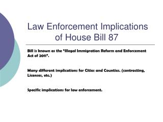 Law Enforcement Implications             of House Bill 87
