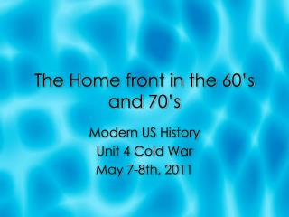 The Home front in the 60's and 70's