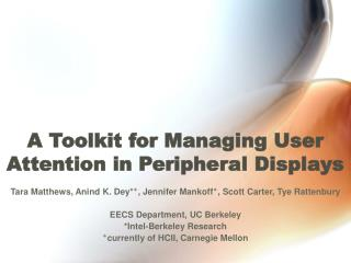 A Toolkit for Managing User Attention in Peripheral Displays