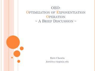OEO:  O ptimization of  E xponentiation  O peration ~ A Brief Discussion ~