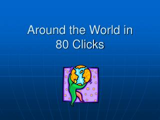 Around the World in 80 Clicks