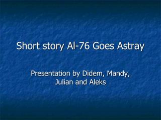 Short story Al-76 Goes Astray
