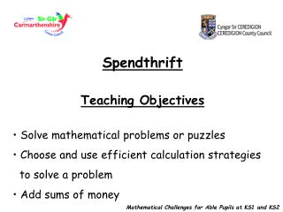 Spendthrift Teaching Objectives  Solve mathematical problems or puzzles