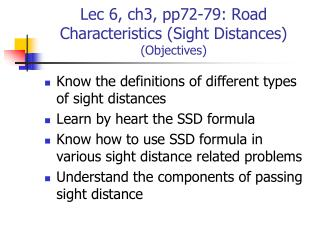 Lec 6, ch3, pp72-79: Road Characteristics (Sight Distances)  (Objectives)