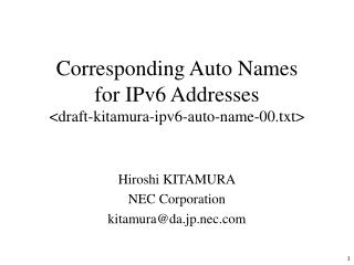 Corresponding Auto Names  for IPv6 Addresses <draft-kitamura-ipv6-auto-name-00.txt>