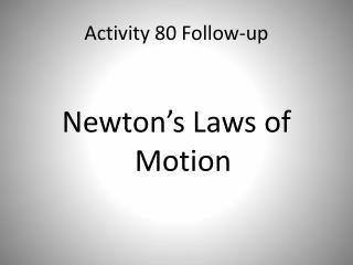 Activity 80 Follow-up