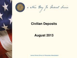 Civilian Deposits August 2013