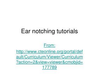 Ear notching tutorials