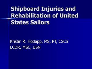 Shipboard Injuries and Rehabilitation of United States Sailors