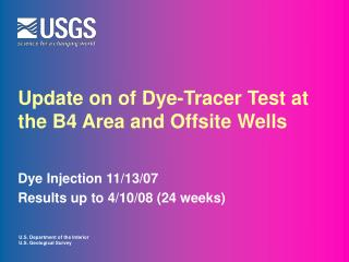 Update on of Dye-Tracer Test at the B4 Area and Offsite Wells