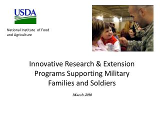Innovative Research  Extension Programs Supporting Military Families and Soldiers  March 2010