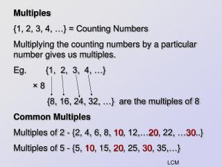 Multiples {1, 2, 3, 4, �} = Counting Numbers