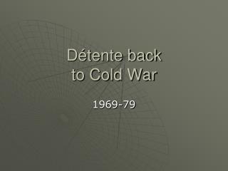 Détente back to Cold War