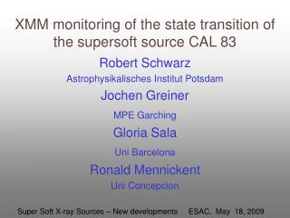 XMM monitoring of the state transition of the supersoft source CAL 83