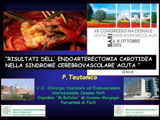 P.Teutonico U.O. Chirurgia Vascolare ed  Endovascolare  interaziendale  Cesena-forlì