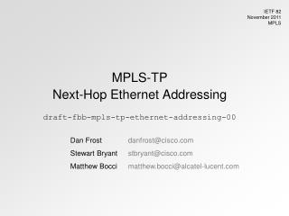 MPLS-TP Next-Hop Ethernet Addressing draft-fbb-mpls-tp-ethernet-addressing-00