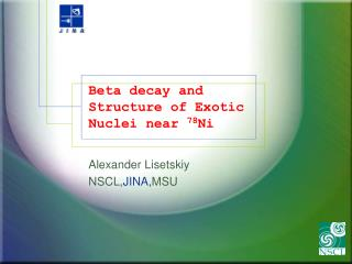 Beta decay and Structure of Exotic Nuclei near  78 Ni