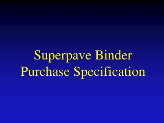 Superpave Binder Purchase Specification