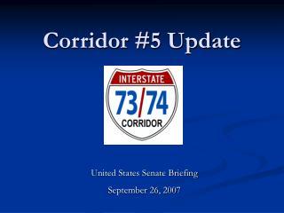 Corridor #5 Update