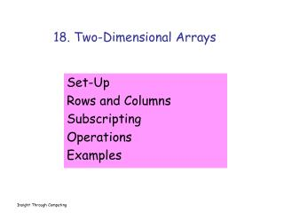 18. Two-Dimensional Arrays