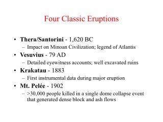 Four Classic Eruptions