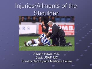 Injuries/Ailments of the Shoulder