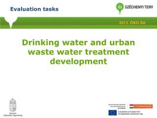 Drinking water and urban waste water treatment development