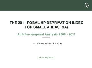 The 2011 Pobal HP Deprivation Index for Small Areas (SA) An Inter-temporal Analysis 2006 - 2011